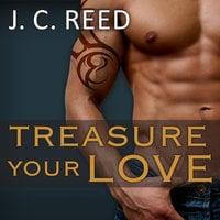Treasure Your Love - J.C. Reed
