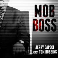 Mob Boss: The Life of Little Al D'arco, the Man Who Brought Down the Mafia - Tom Robbins, Jerry Capeci