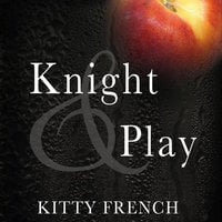Knight and Play - Kitty French