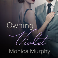 Owning Violet - Monica Murphy