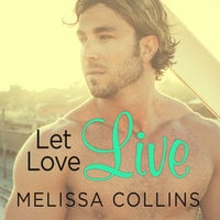 Let Love Live - Melissa Collins
