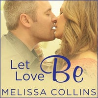 Let Love Be - Melissa Collins