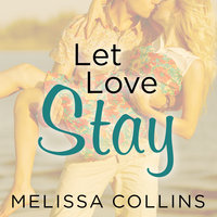 Let Love Stay - Melissa Collins
