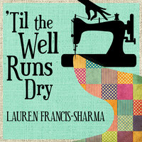 'Til the Well Runs Dry - Lauren Francis-Sharma