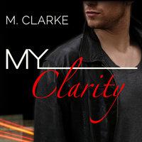 My Clarity - M. Clarke