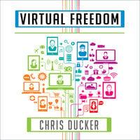 Virtual Freedom - Chris Ducker