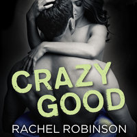 Crazy Good - Rachel Robinson