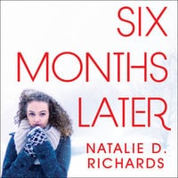 Six Months Later - Natalie D. Richards