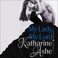 My Lady, My Lord - Katharine Ashe