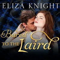 Bared to the Laird - Eliza Knight