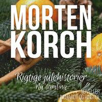 Rigtige julehistorier - ny samling - Morten Korch