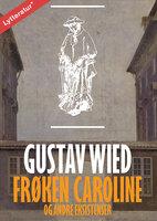 Frøken Caroline og andre eksistenser - Gustav Wied