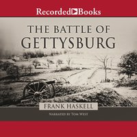 The Battle of Gettysburg - Frank Haskell