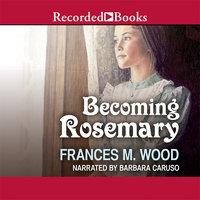 Becoming Rosemary - Frances Wood