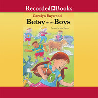 Betsy and the Boys - Carolyn Haywood