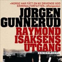 Raymond Isaksens utgang - Jørgen Gunnerud