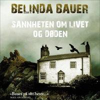 Sannheten om livet og døden - Belinda Bauer