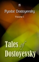 Tales of Dostoyevsky Volume 1 - Fyodor Dostoyevsky