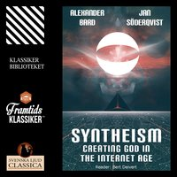 Syntheism - Creating God in the Internet Age - Jan Söderqvist,Alexander Bard