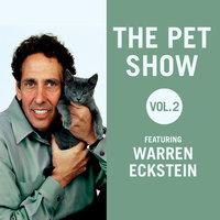 The Pet Show, Vol. 2 - Warren Eckstein