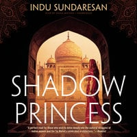Shadow Princess - Indu Sundaresan