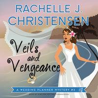 Veils and Vengeance - Rachelle J. Christensen