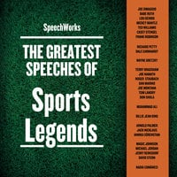 The Greatest Speeches of Sports Legends - SpeechWorks