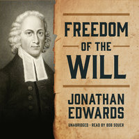 Freedom of the Will - Jonathan Edwards
