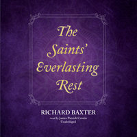 The Saints' Everlasting Rest - Richard Baxter