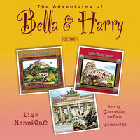 The Adventures of Bella & Harry, Vol. 4 - Lisa Manzione