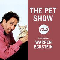 The Pet Show, Vol. 3 - Warren Eckstein