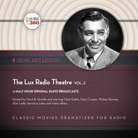 The Lux Radio Theatre, Vol. 2 - Hollywood 360
