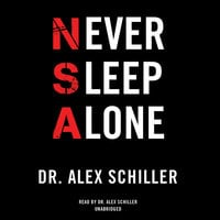 Never Sleep Alone - Dr. Alex Schiller