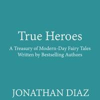 True Heroes - Jonathan Diaz