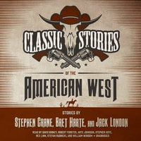 Classic Stories of the American West - Jack London, Stephen Crane, Bret Harte