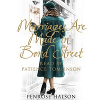 Marriages Are Made in Bond Street: True Stories from a 1940s Marriage Bureau - Penrose Halson