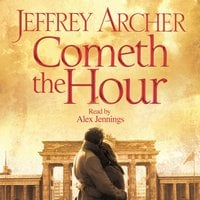 Cometh the Hour - Jeffrey Archer