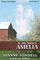 A...My Name Is Amelia - Joanne Sundell