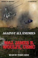 Against All Enemies - Major James B. Woulfe