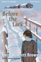 Before The Lark - Irene Bennett Brown