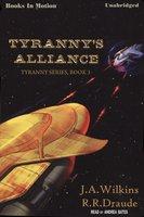 Tyranny's Alliance - J.A. Wilkins, R R. Draude