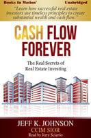 Cash Flow Forever! - Jeff K. Johnson