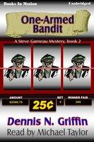 One Armed Bandit - Dennis N. Griffin