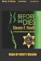 Before She Dies - Steven F. Havill, Steven Havill