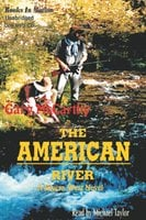 The American River - Gary McCarthy