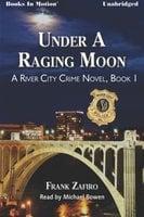 Under A Raging Moon - Frank Zafiro