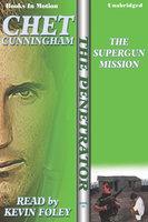 The Supergun Mission - Chet Cunningham