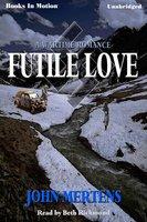 Futile Love - John Mertens