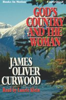 God's Country and the Woman - James Oliver Curwood