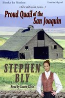 Proud Quail Of The San Joaquin - Stephen Bly